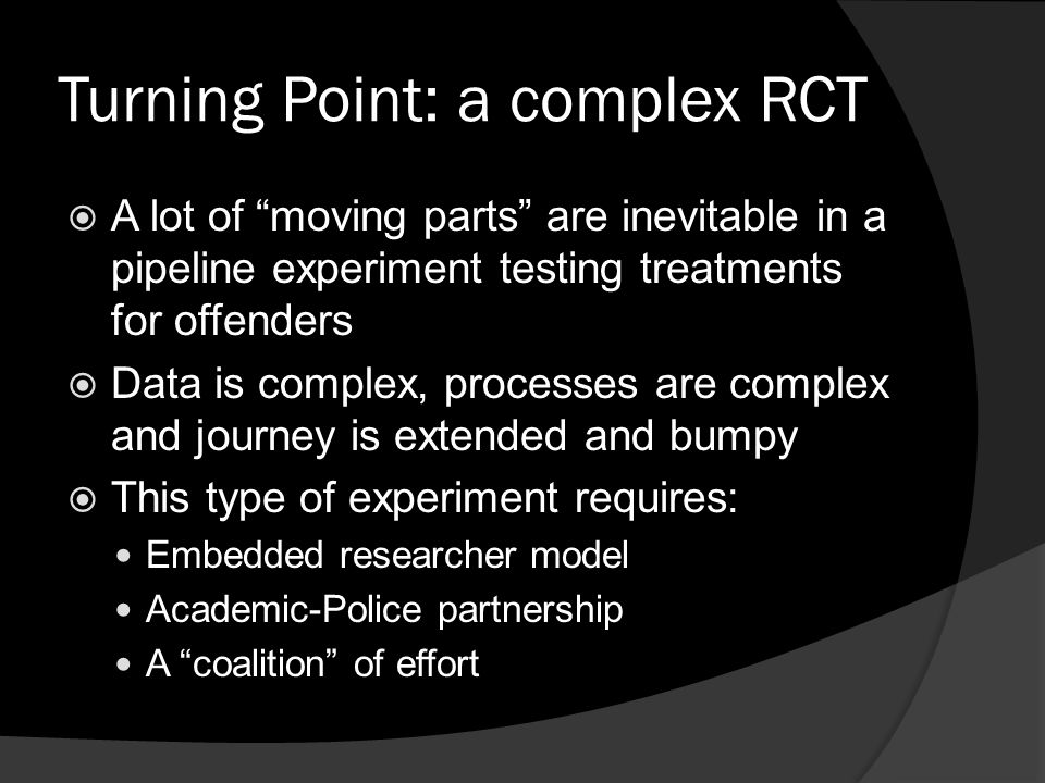 Turning Point: a complex RCT