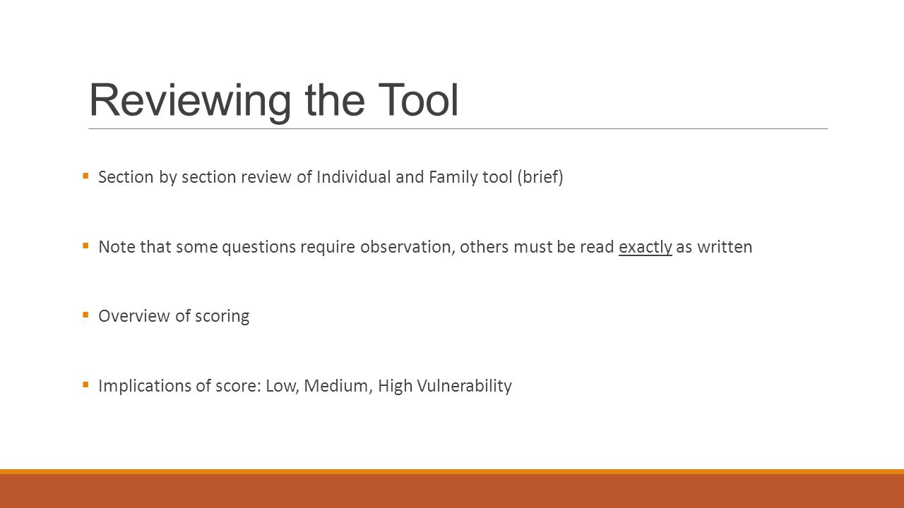 Reviewing the Tool Section by section review of Individual and Family tool (brief)