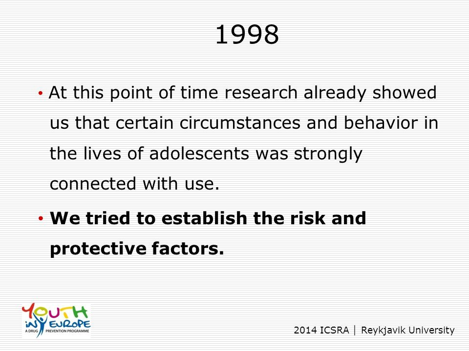 1998 We tried to establish the risk and protective factors.