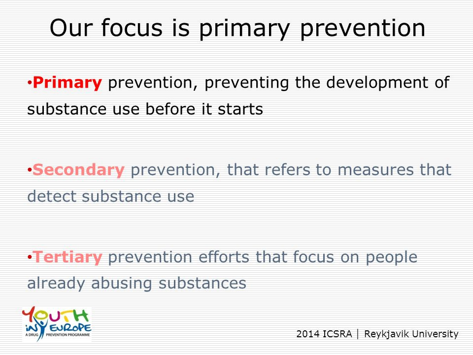 Our focus is primary prevention