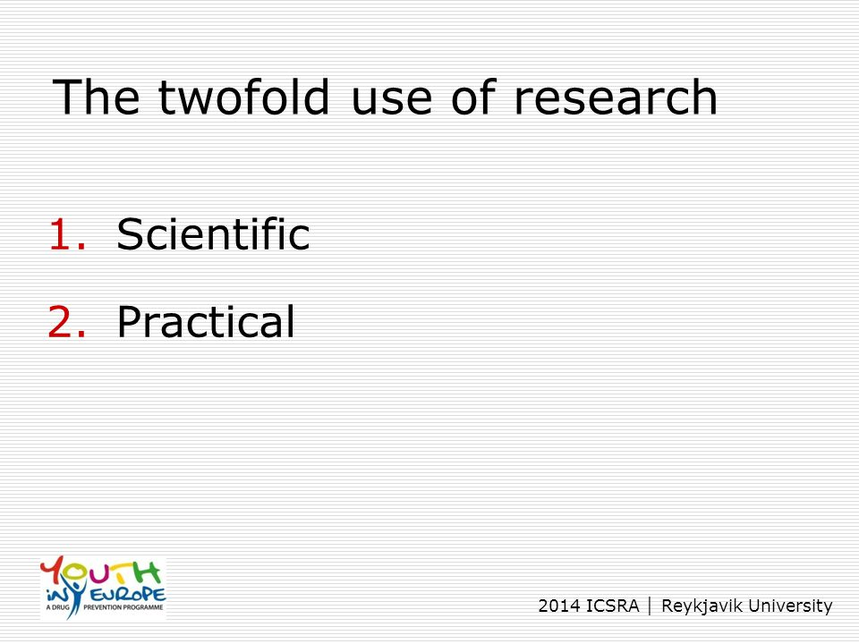 The twofold use of research