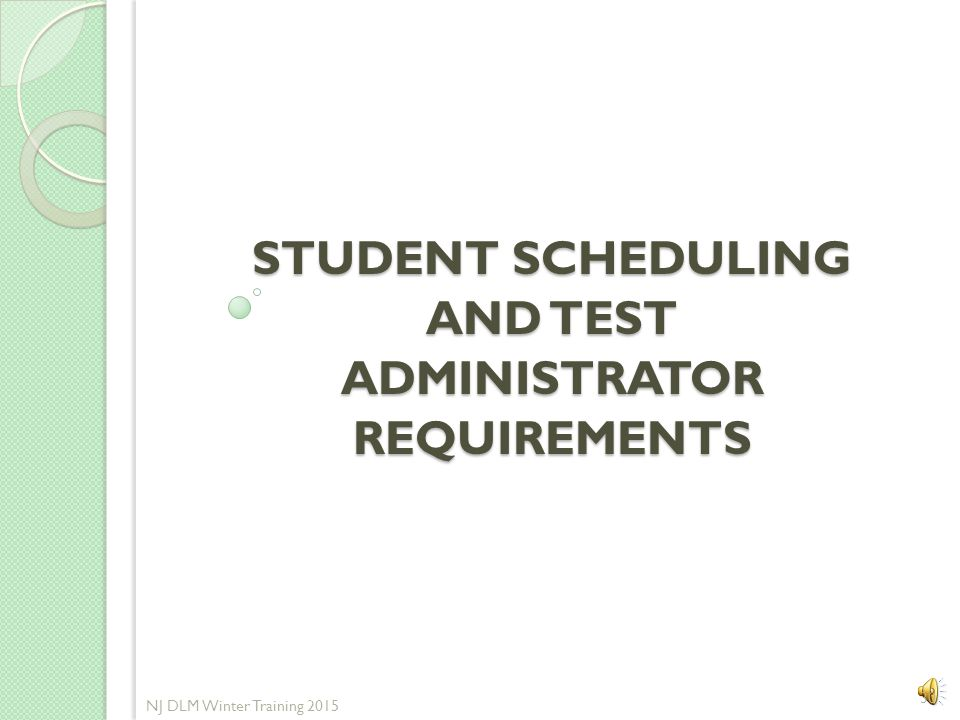 Student Scheduling and Test Administrator Requirements