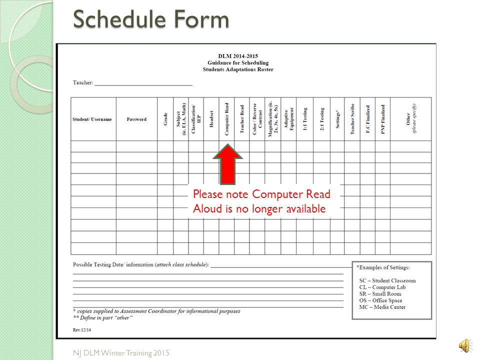 Schedule Form Please note Computer Read Aloud is no longer available