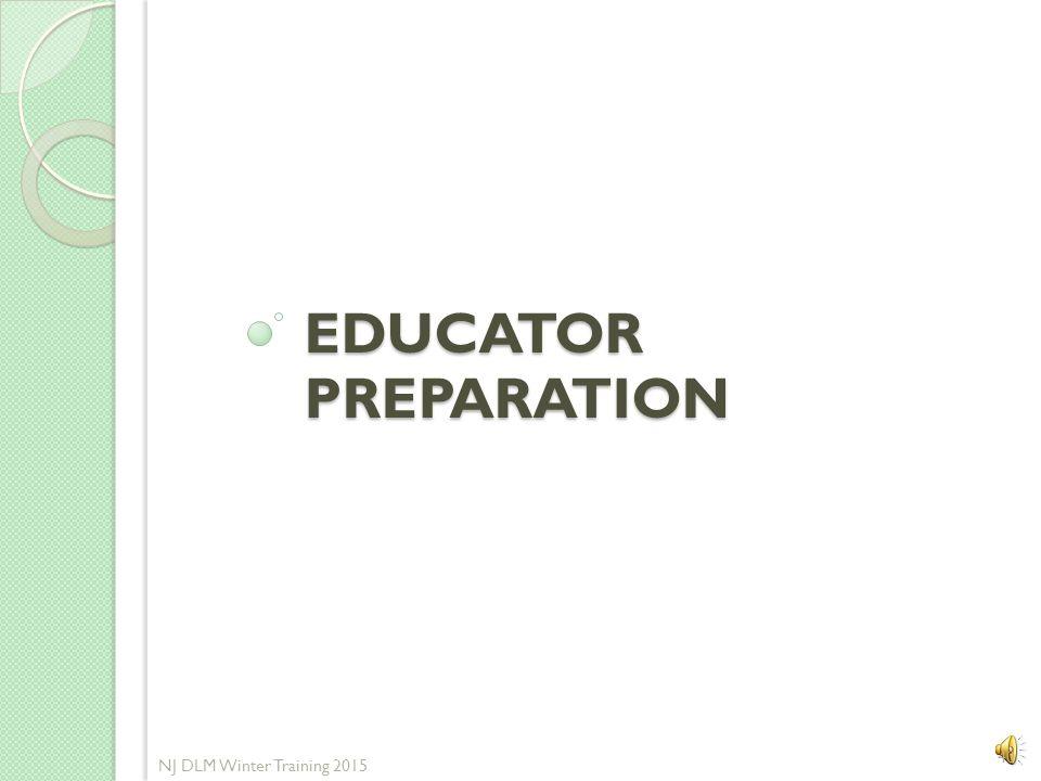 Educator Preparation NJ DLM Winter Training 2015