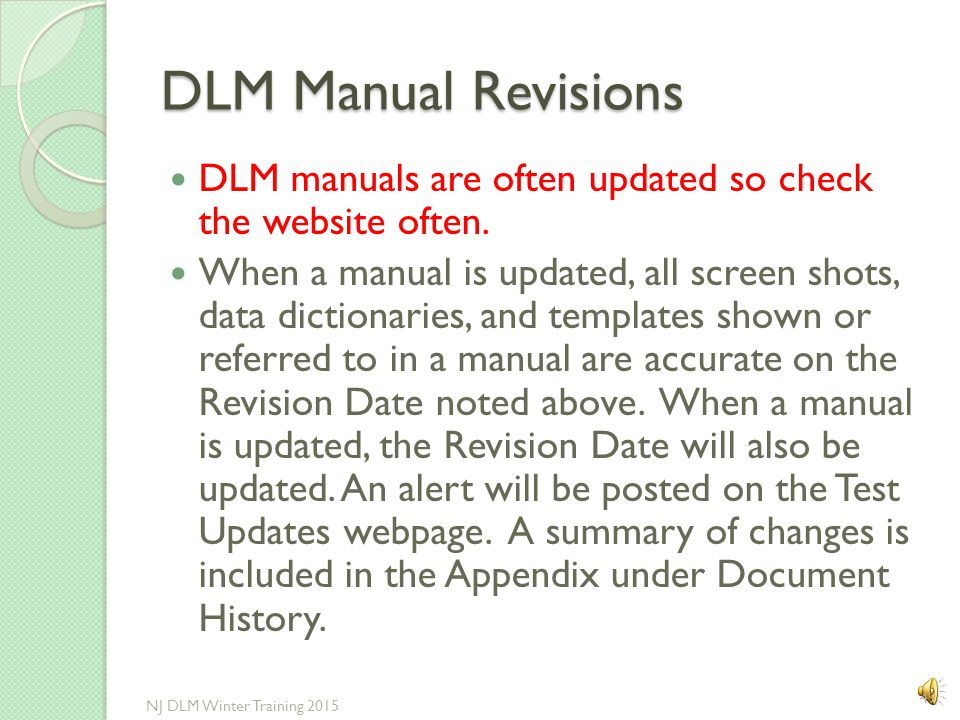 DLM Manual Revisions DLM manuals are often updated so check the website often.