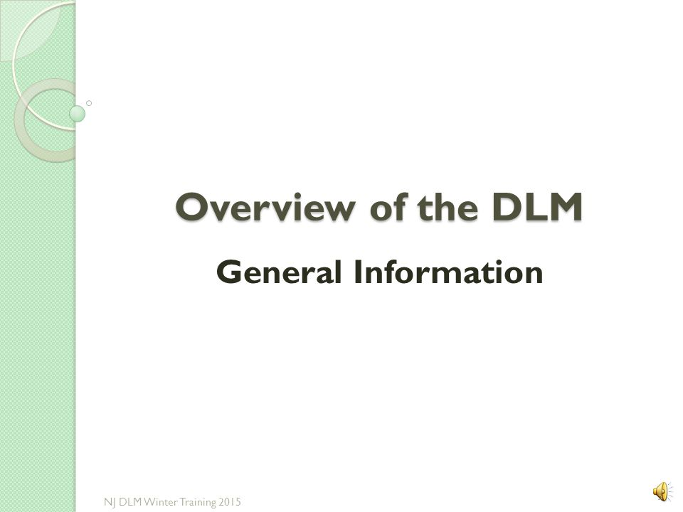 Overview of the DLM General Information NJ DLM Winter Training 2015
