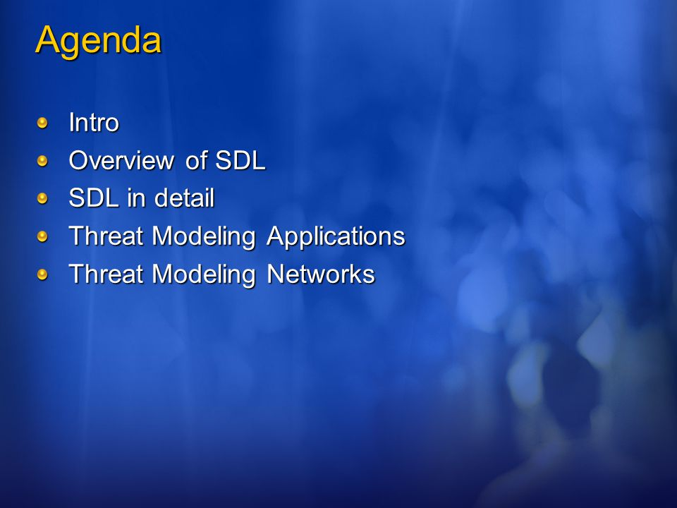 Agenda Intro Overview of SDL SDL in detail