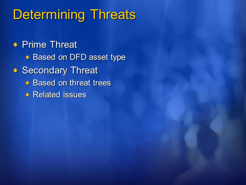 Determining Threats Prime Threat Secondary Threat