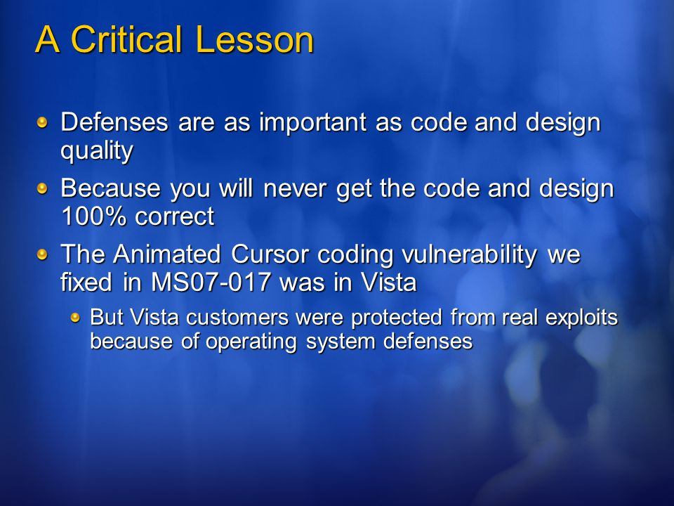 A Critical Lesson Defenses are as important as code and design quality