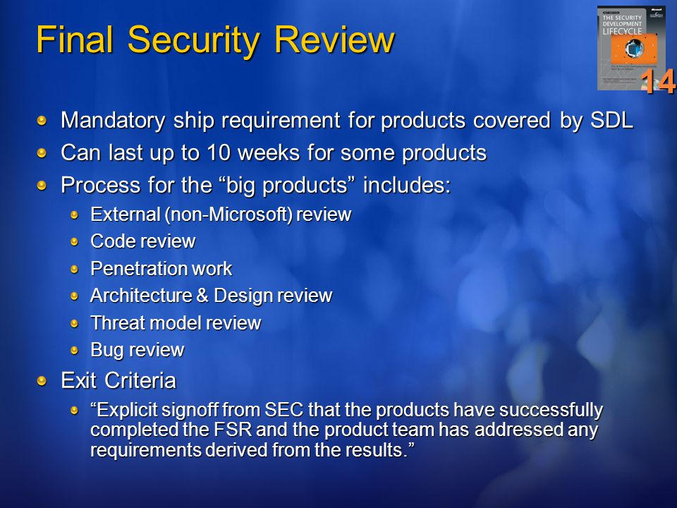 Final Security Review 14. Mandatory ship requirement for products covered by SDL. Can last up to 10 weeks for some products.