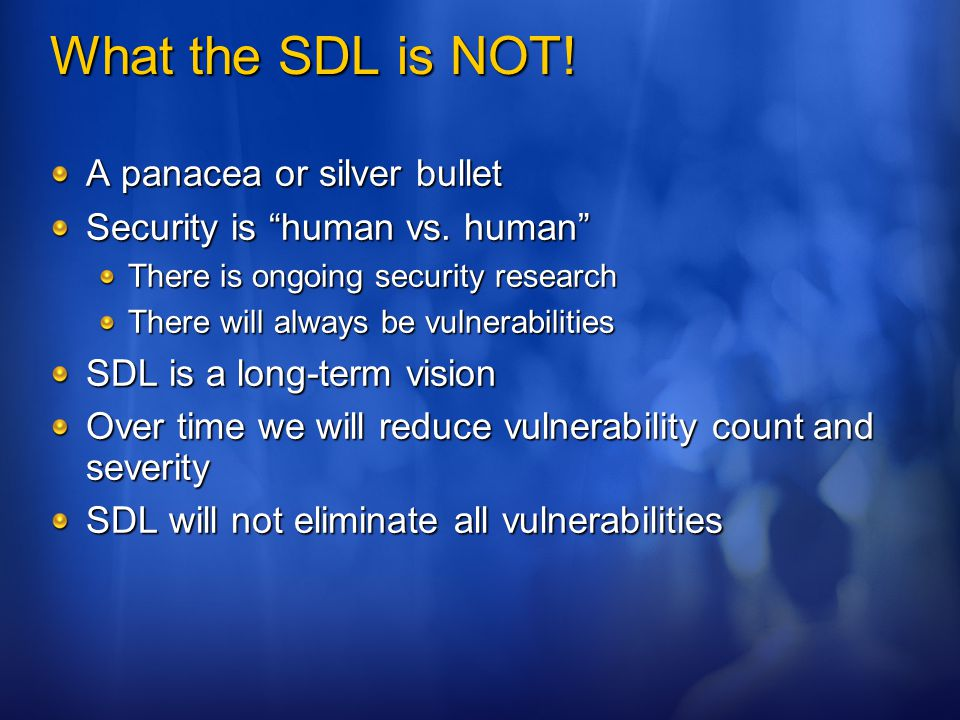 What the SDL is NOT! A panacea or silver bullet