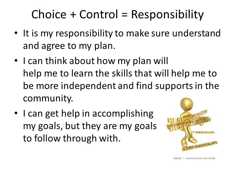 Choice + Control = Responsibility