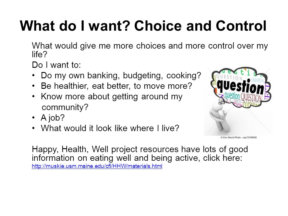 What do I want Choice and Control
