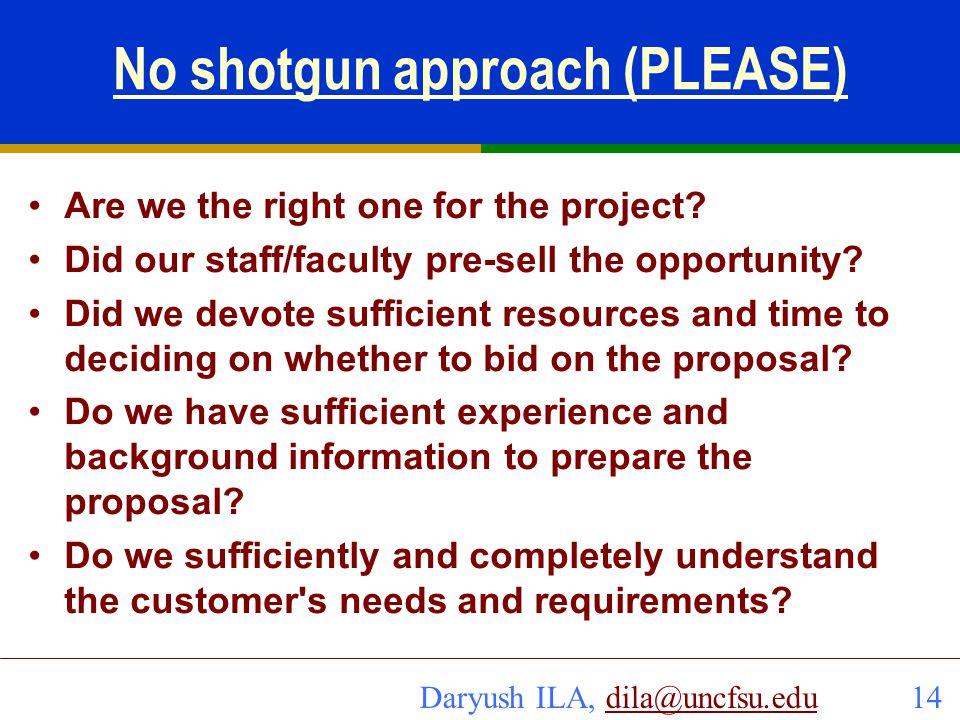No shotgun approach (PLEASE)