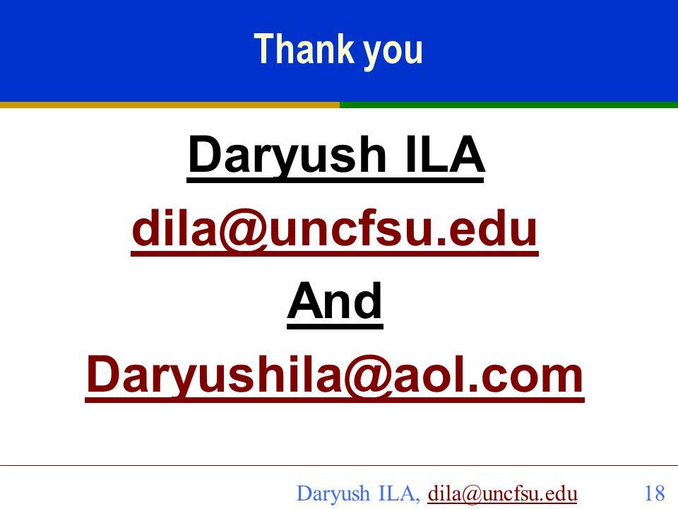 Daryush ILA dila@uncfsu.edu And Daryushila@aol.com