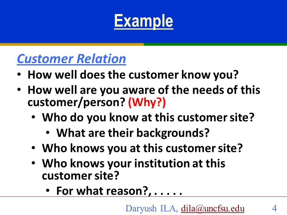 Example Customer Relation How well does the customer know you