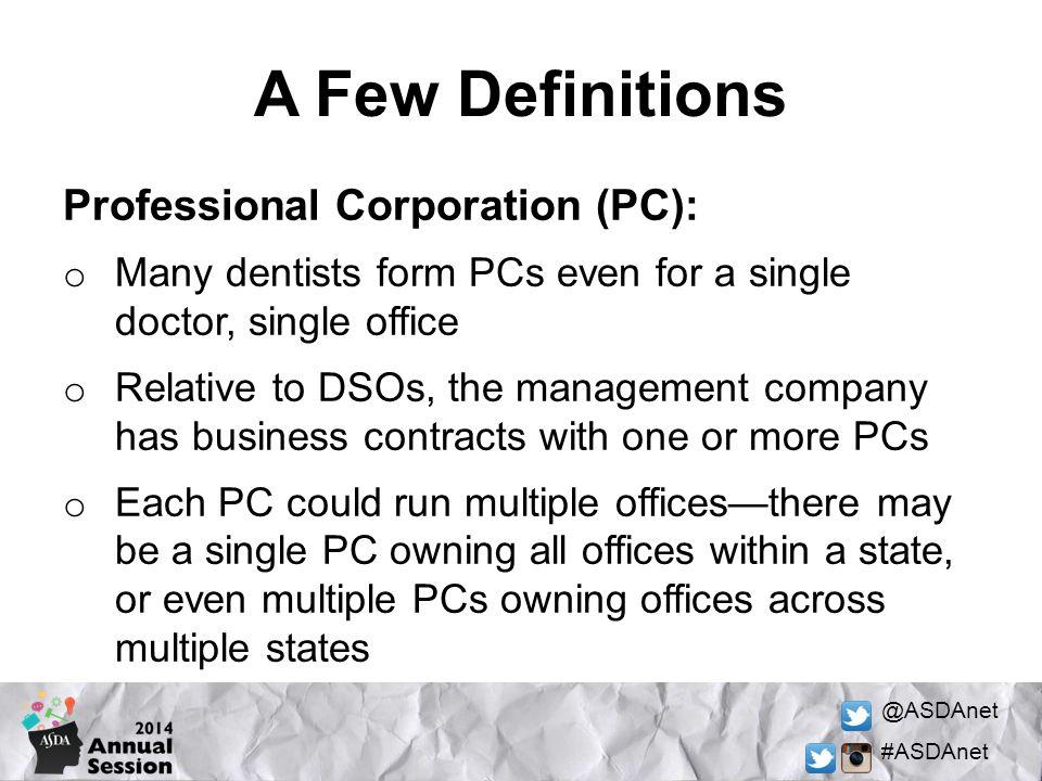 A Few Definitions Professional Corporation (PC):
