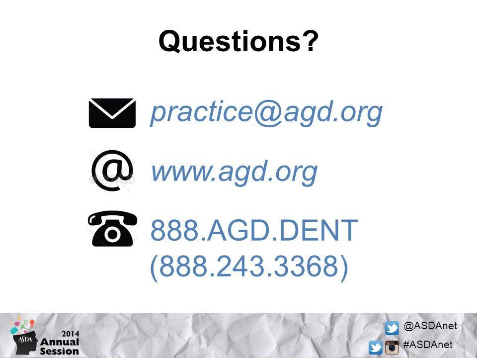 Questions practice@agd.org www.agd.org 888.AGD.DENT (888.243.3368)