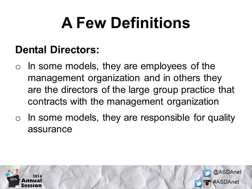 A Few Definitions Dental Directors: