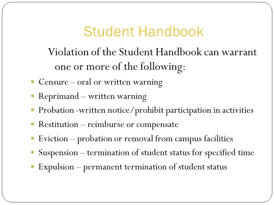 Student Handbook Violation of the Student Handbook can warrant one or more of the following: Censure – oral or written warning.