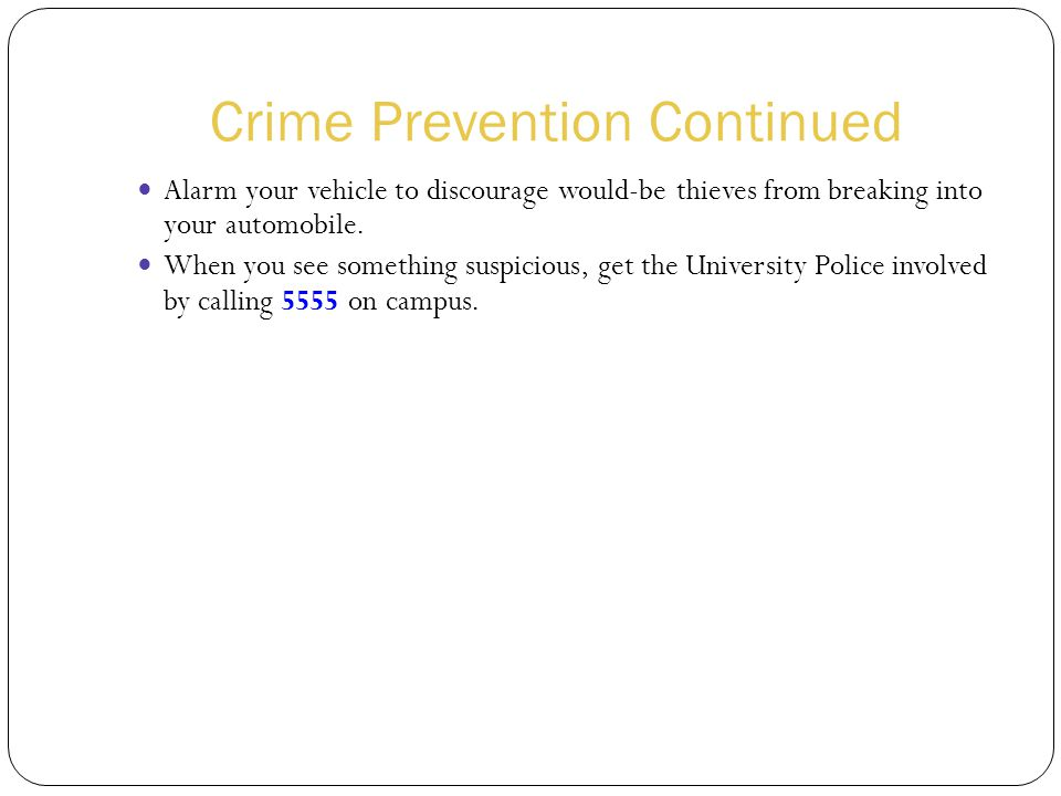 Crime Prevention Continued