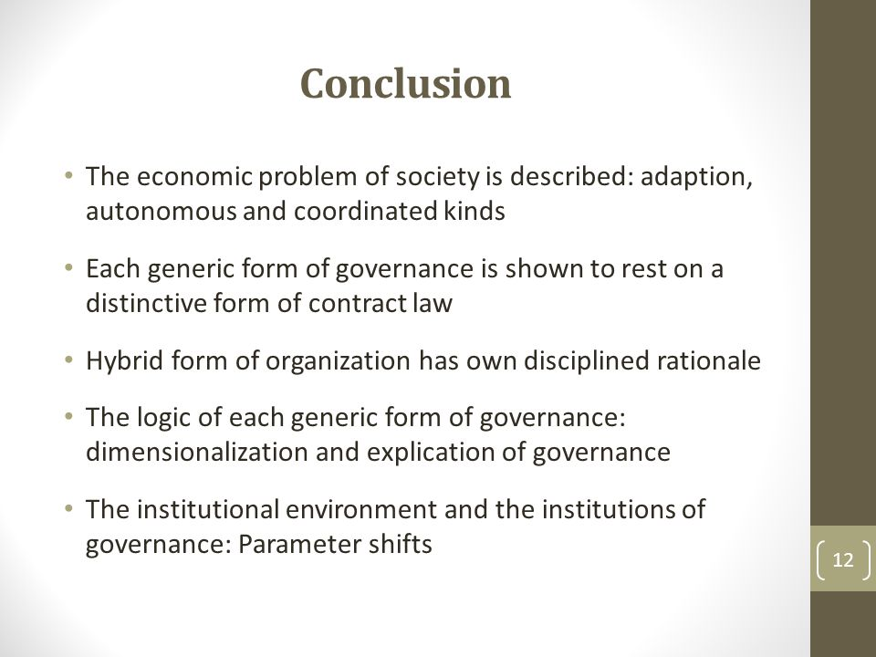 Conclusion The economic problem of society is described: adaption, autonomous and coordinated kinds.