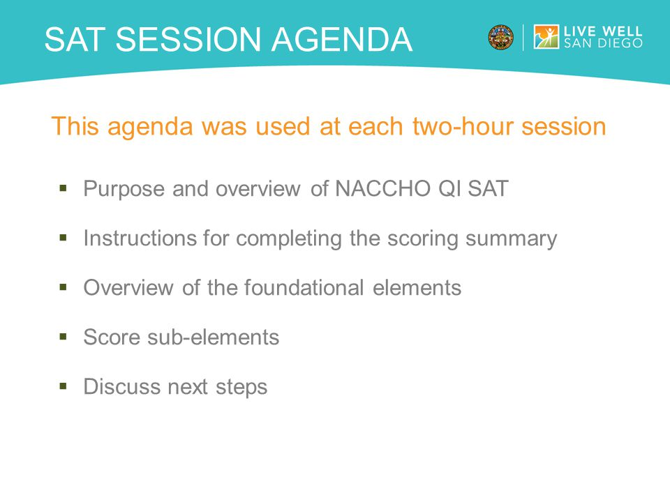 SAT session Agenda This agenda was used at each two-hour session
