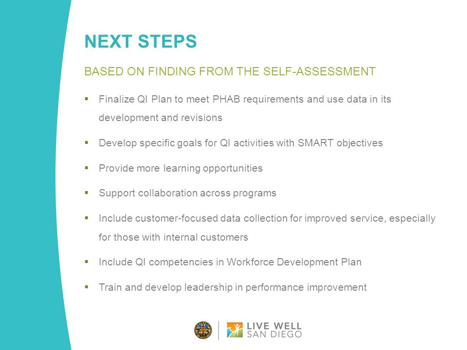 Next steps Based on finding from the Self-assessment