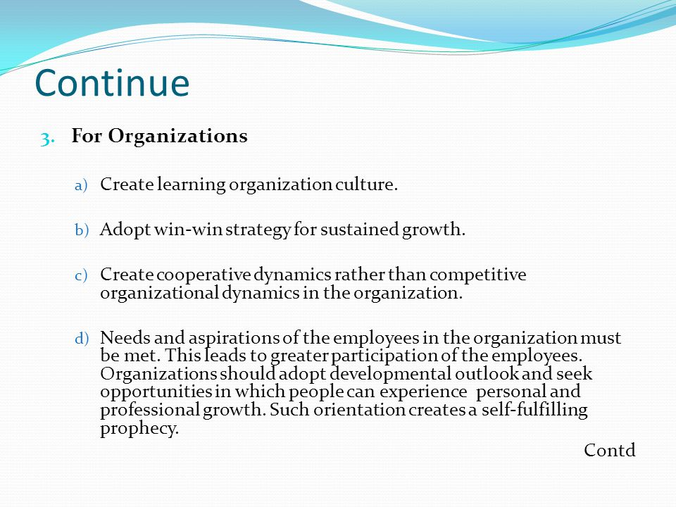 Continue For Organizations Create learning organization culture.