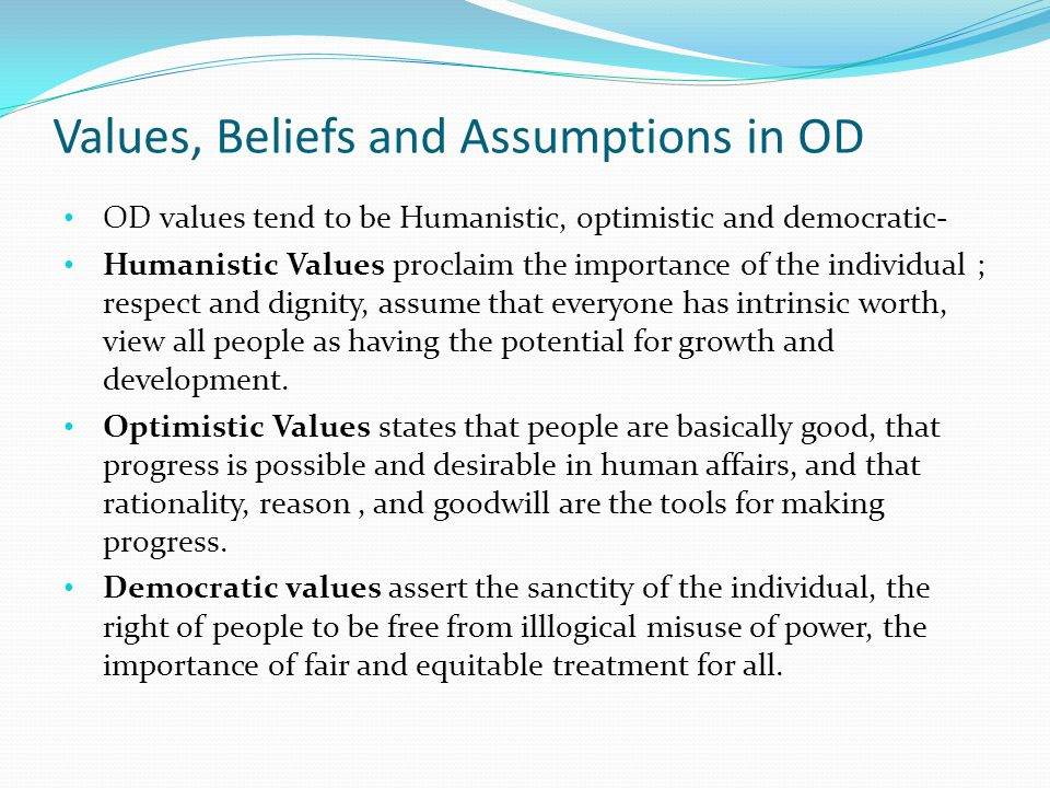 Values, Beliefs and Assumptions in OD