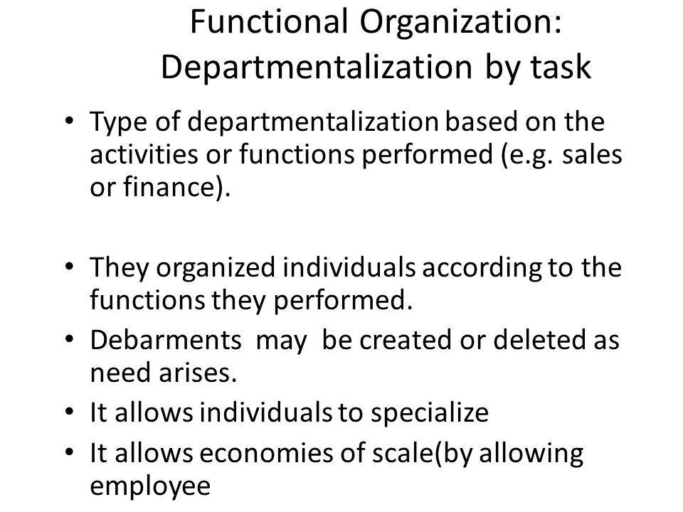 Functional Organization: Departmentalization by task