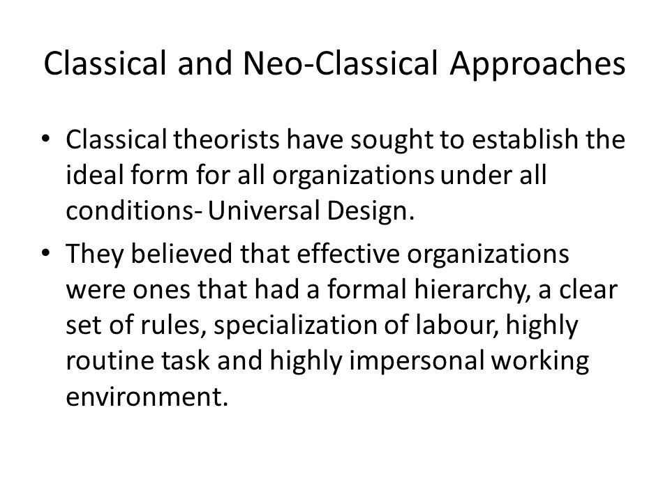 Classical and Neo-Classical Approaches