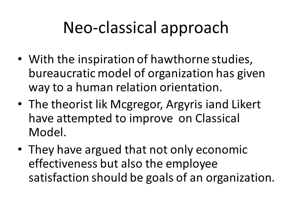 Neo-classical approach