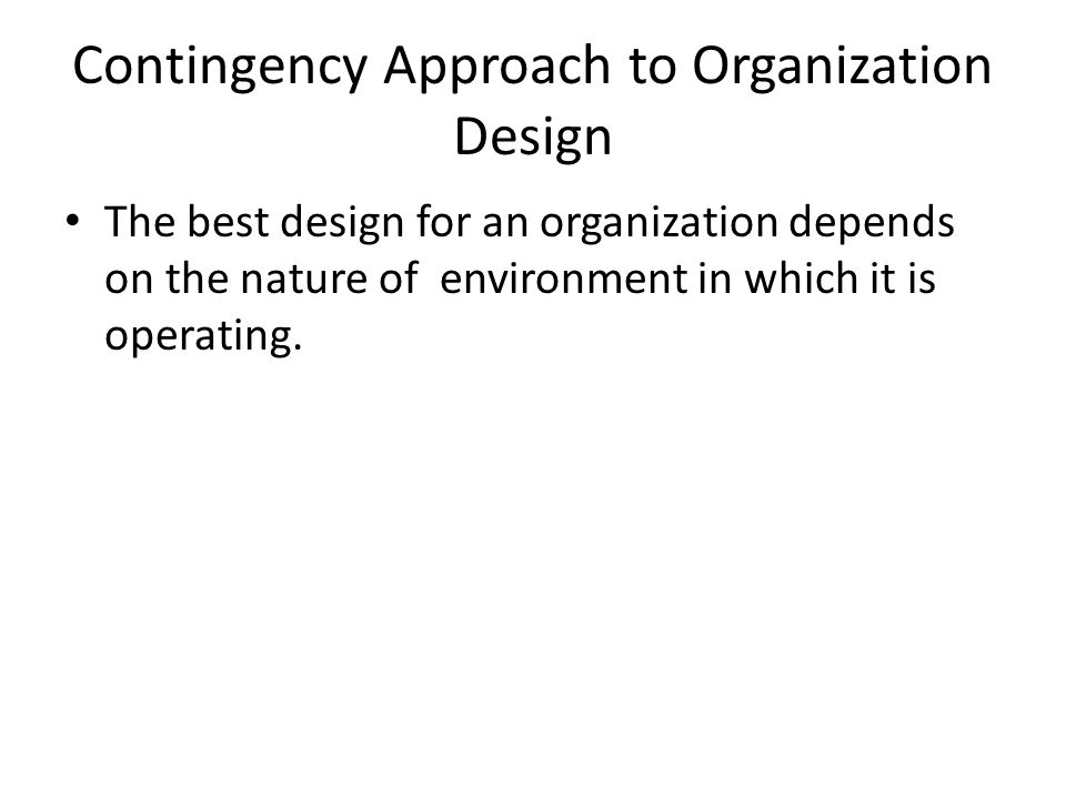 Contingency Approach to Organization Design