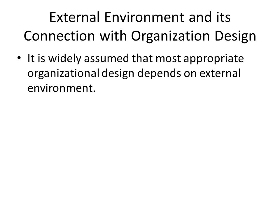 External Environment and its Connection with Organization Design