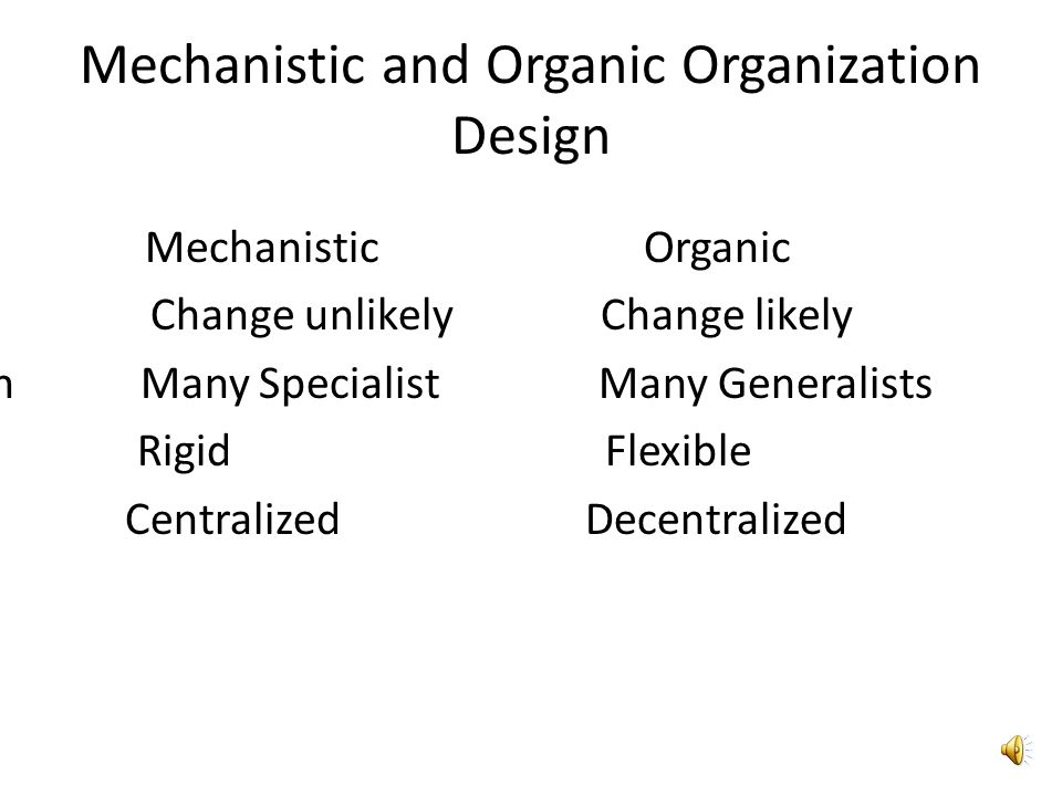 Mechanistic and Organic Organization Design