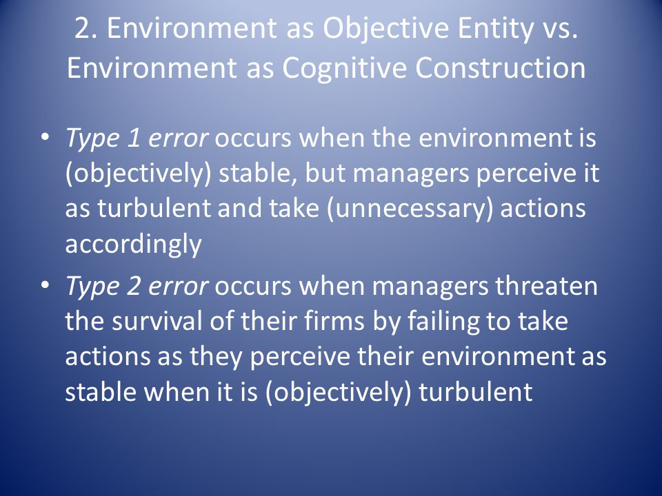 2. Environment as Objective Entity vs