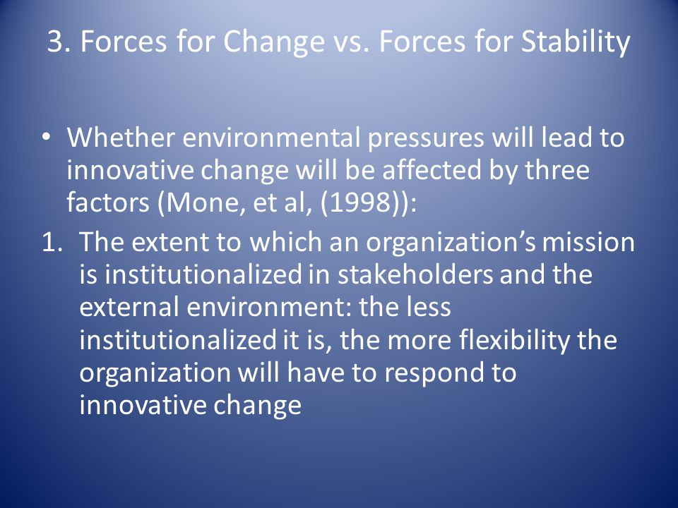 3. Forces for Change vs. Forces for Stability