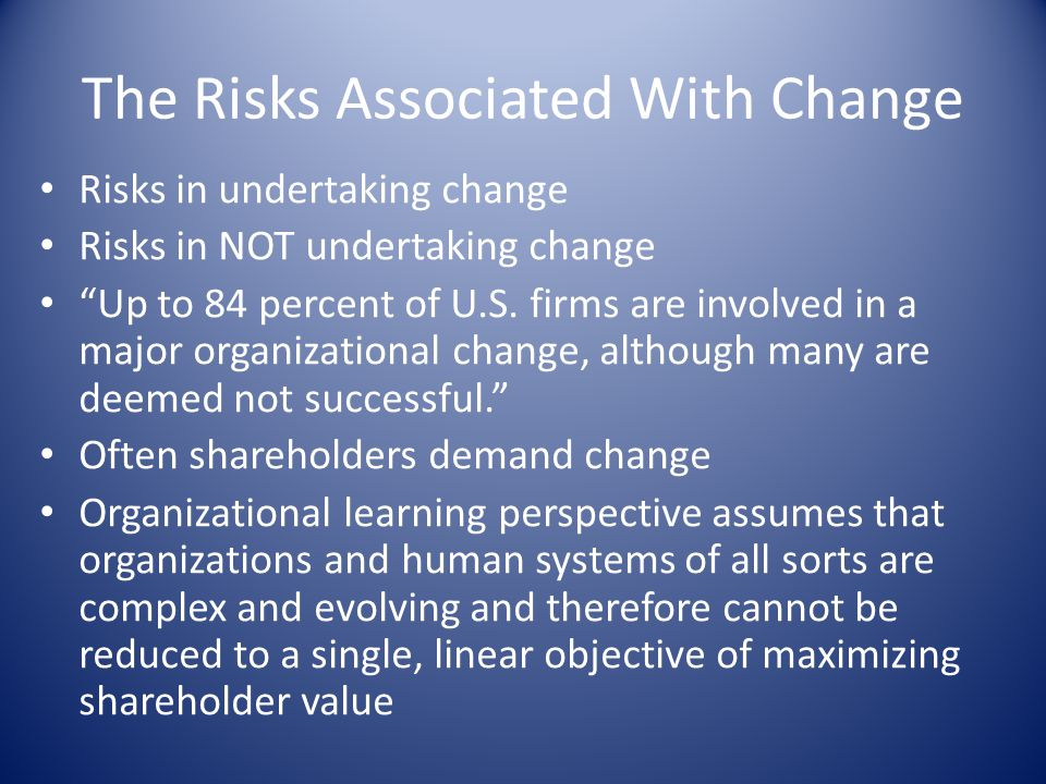 The Risks Associated With Change