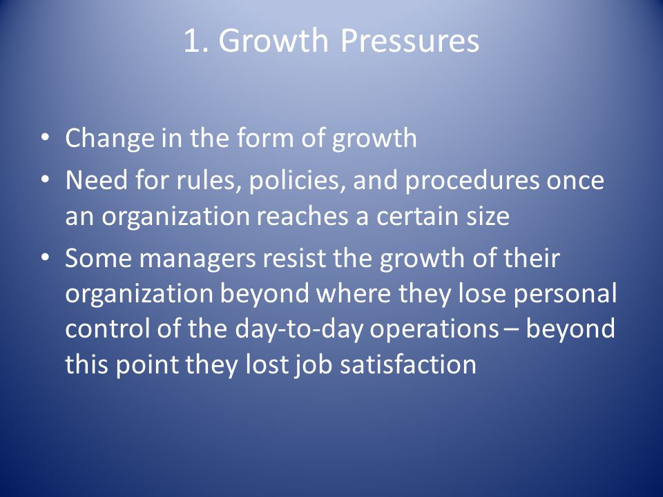 1. Growth Pressures Change in the form of growth