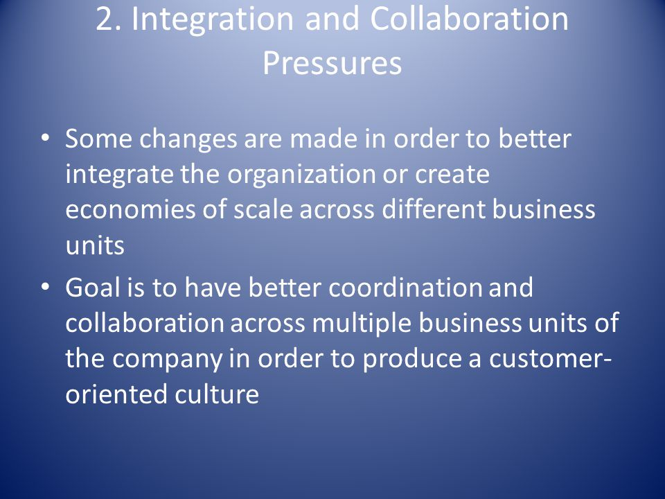 2. Integration and Collaboration Pressures