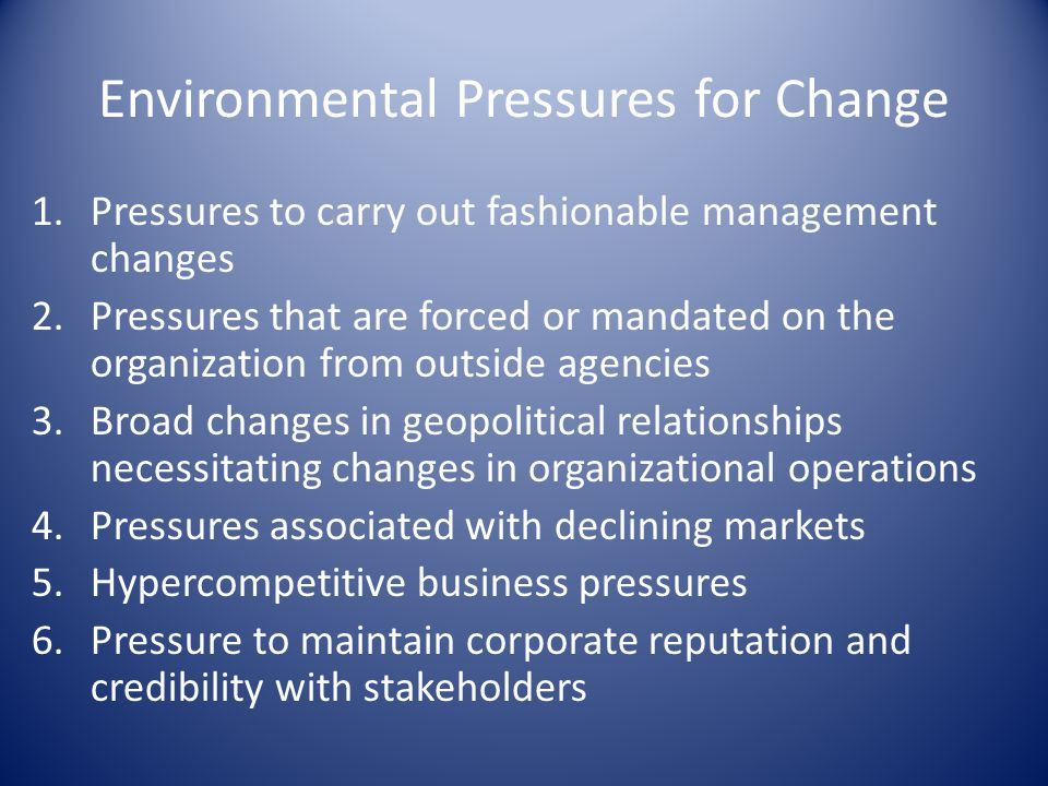 environmental pressures for change essay Free essay: assignment 2: environmental pressures sandra t sims, student summer quarter 2014 hrm 560 – managing organizational change instructor: dr mary.