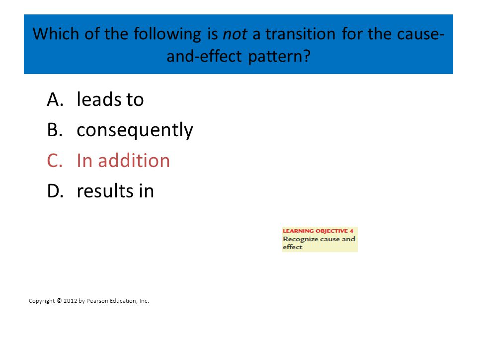 A. leads to B. consequently C. In addition D. results in