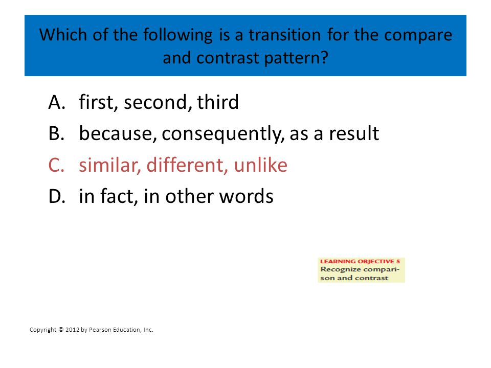 Which of the following is a transition for the compare and contrast pattern