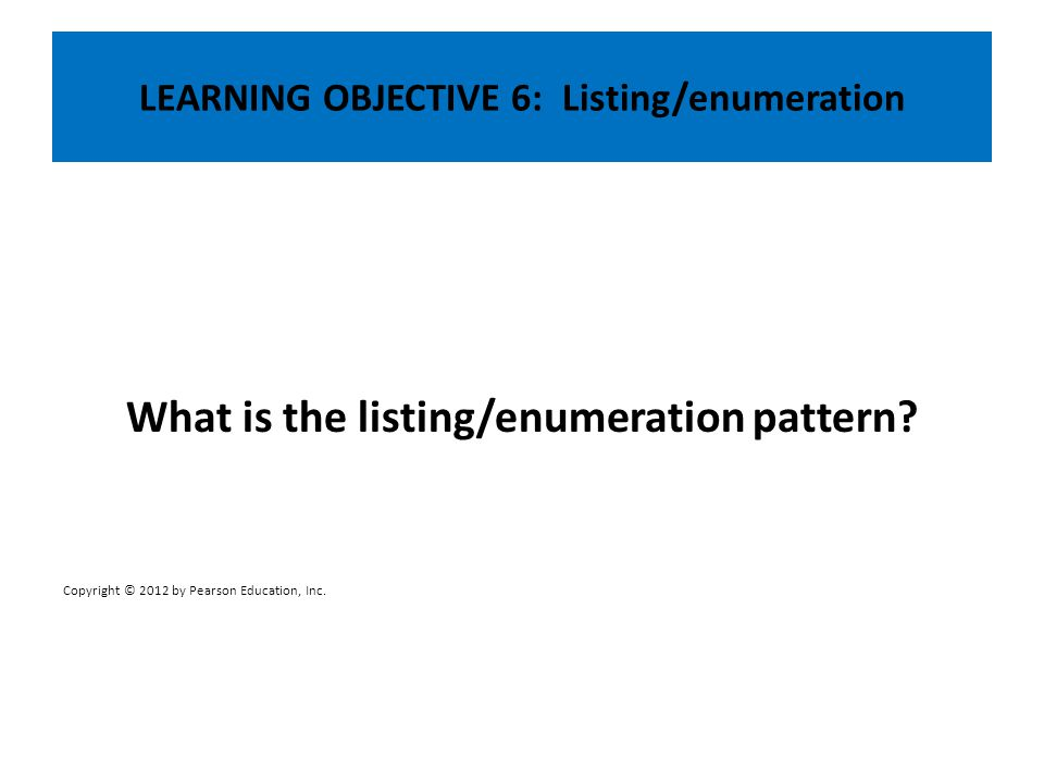 LEARNING OBJECTIVE 6: Listing/enumeration