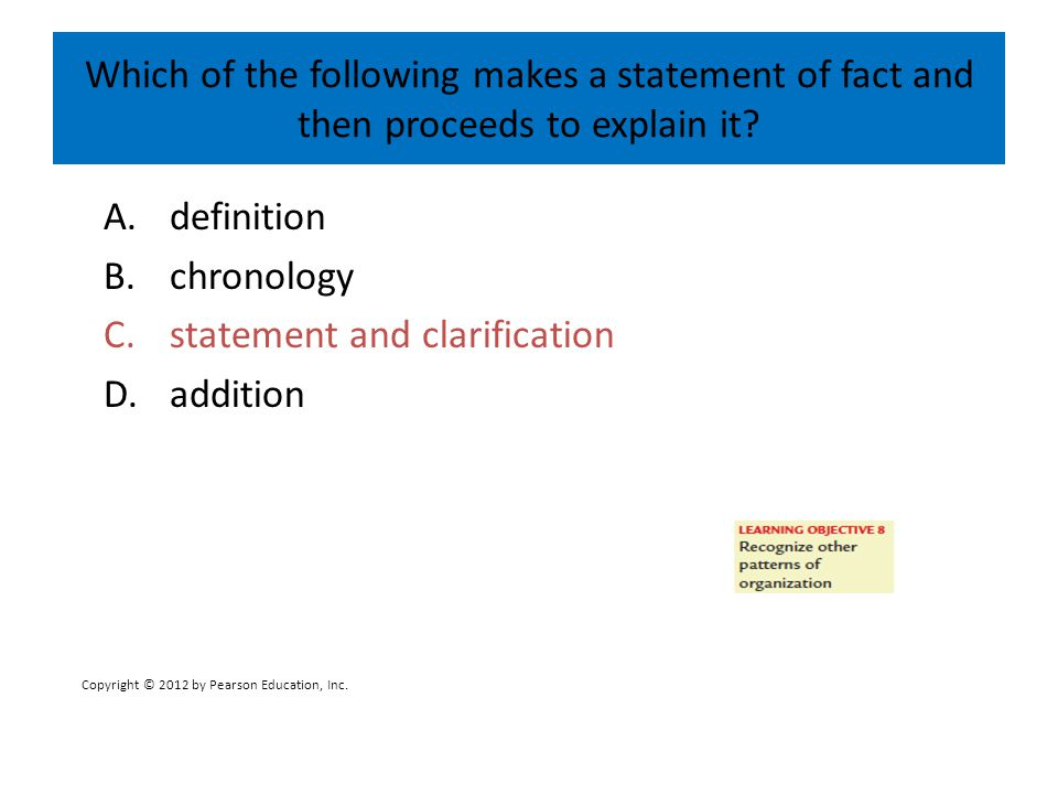 A. definition B. chronology C. statement and clarification D. addition