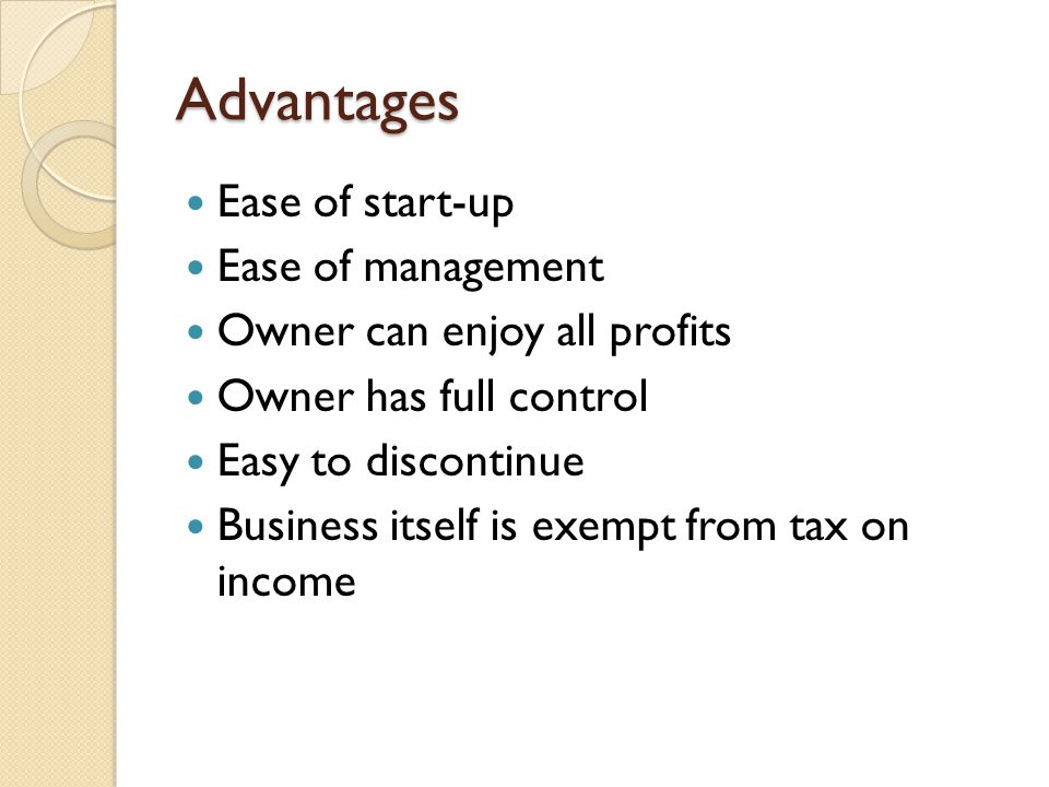 Advantages Ease of start-up Ease of management