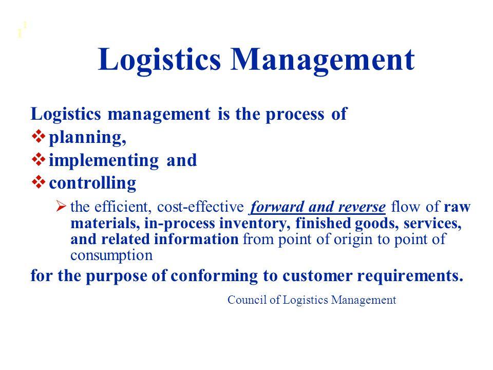 Logistics Management Logistics management is the process of planning,