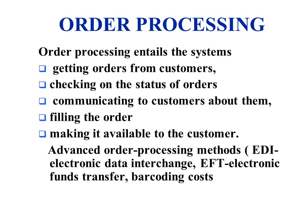 ORDER PROCESSING Order processing entails the systems