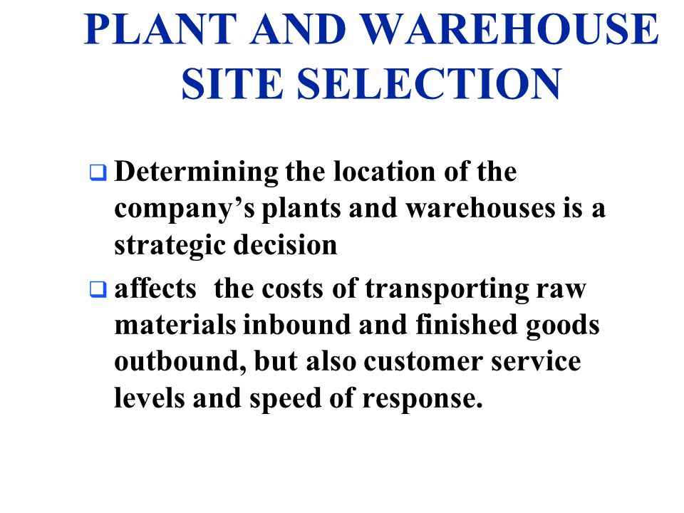 PLANT AND WAREHOUSE SITE SELECTION